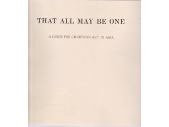 That All May Be One. A Guide for Christian Art in Asia