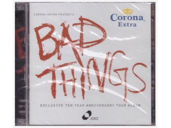 BAD THINGS    CORONA EXTRA      2CD
