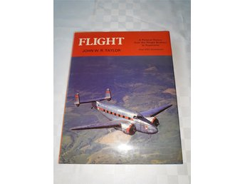 FLIGHT - A pictorial history from the Wright brothers to supersonic John Taylor