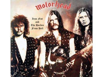 MOTÖRHEAD - IRON FIST AND THE HORDES FROM HELL. LP