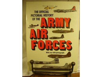 The Official Pictorial History of the Army Air Forces