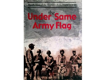 Under the same army flag Recollections of Veterans of WW II
