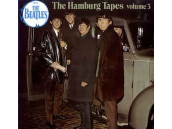 The Beatles - The Hamburg Tapes Volume 3 - LP