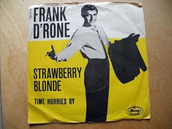 "FRANK D'RONE - ""STRAWBERRY BLONDE"" / ""TIME HURRIES BY""   (VINYLSINGEL)"