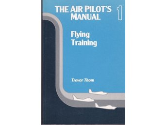 The air pilots manual 1 - Flying, Training (på engelska)