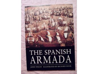 The Spanish armada 1588