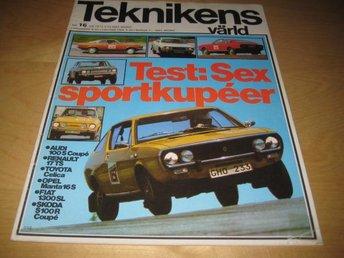 TEKNIKENS VÄRLD NR 16 1973 TEST: SEX SPORTCOUPÉER. - Uppsala - TEKNIKENS VÄRLD NR 16 1973 TEST: SEX SPORTCOUPÉER. - Uppsala
