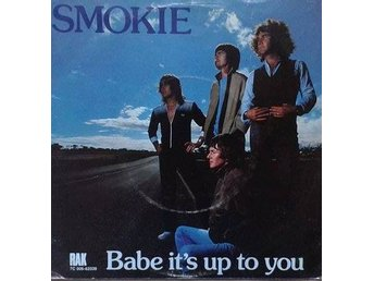 "Smokie title*  Babe It's Up To You* Rock, Pop 7"" Swe"