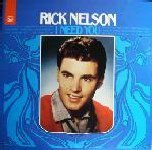 Rick Nelson I need you