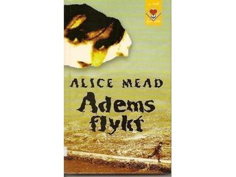 Alice Mead: Adems flykt.