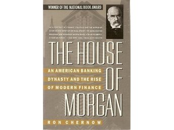 Ron Chernow: The house of Morgan. An american banking...