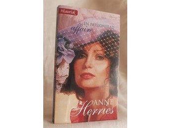 Anne Herries . En passionerad affaire . Harlequin Historisk