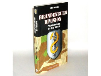 Brandenburg division : commandos of the Reich - Engelsk text.  : Lefevre Eric