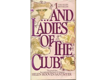 Helen Hooven Santmyer: And ladies of the club.