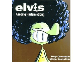 elvis keeping harlem strong. tony - maria cronstam. present?