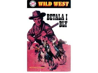 Mitchell Dana: Betala i bly - Wild West 21 - Gammelstad - Mitchell Dana: Betala i bly - Wild West 21 - Gammelstad