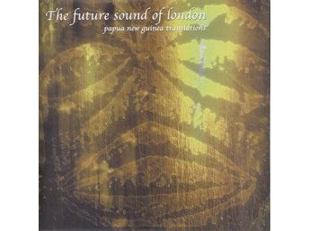 Future Sound Of London - Papua New Guinea Translations DLP