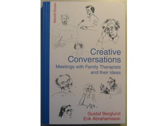 Creative Conversations: Meetings with Family Therapists and their Ideas