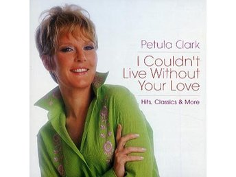 Clark Petula: I couldn't live... 1964-2017 (CD)