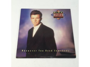 Vinylskivor, Rick Astley - whenever you need somebody