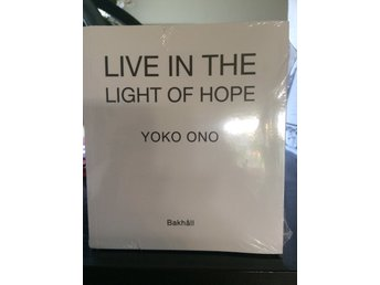Yoko Ono - Live in the light of hope
