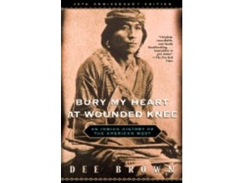 Bury My Heart At Wounded Knee 9780805066692