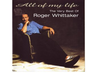 Roger Whittaker - All of my life