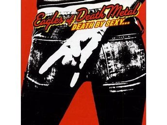 Eagles Of Death Metal: Death by sexy 2006 (CD)