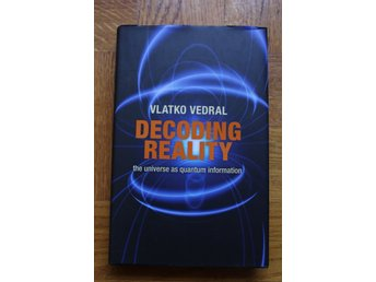 "Bok ""Decoding Reality - The universe as quantum information"" av Vlatko Vedral"