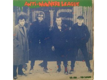 THE ANTI NOWHERE LEAGUE WE ARE ..,THE LEAGUE