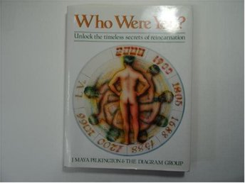 who were you ? unlook the timeless secrets of reincarnation