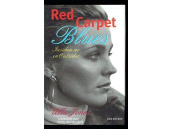 Red Carpet Blues - Insidan av en outsider (Ulla Jones)