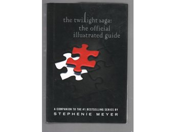Stephenie Meyer - Twilight Saga - The Official Illustrated Guide