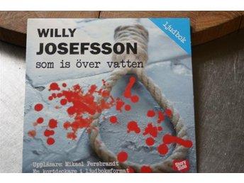 LJUDBOK -- SOM IS ÖVER VATTEN -- WILLY JOSEFSSON - Sjuntorp - LJUDBOK -- SOM IS ÖVER VATTEN -- WILLY JOSEFSSON - Sjuntorp