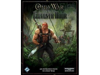 Only War Eleventh Hour Free RPG Day Adventure 2012