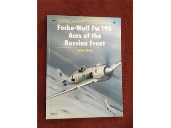 Focke-Wulf Fw 190 Aces of the Russian Front - John Weal