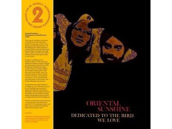 Oriental Sunshine: Dedicated to the bird we love (Vinyl LP)