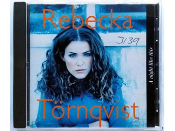 Rebecka Törnqvist - A Night Like This