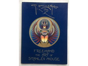 FREEHAND ART OF STANLEY MOUSE SLG 1:A UPPL. -93 60'S 70'S POP ART GRATEFUL DEAD
