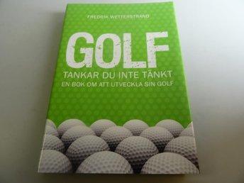 Golf : tankar du inte tänkt - en bok om att utveckla sin golf - Södertälje - Golf : tankar du inte tänkt - en bok om att utveckla sin golf - Södertälje