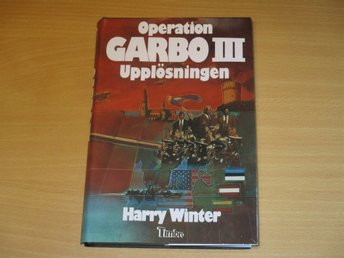 OPERATION GARBO III upplösningen - Harry Winter