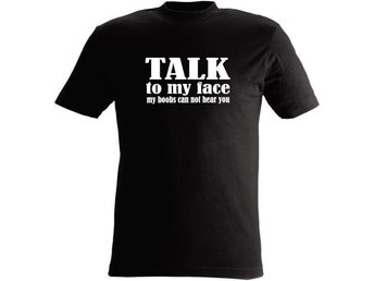 T-SHIRT Talk to my face, My Boobs can not hear you. nr 112  Svart   X-large