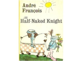 André Francois: The half-naked knight. Cartoons and drawings