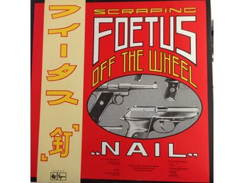 Scraping Foetus off the Wheel: NAIL (YX-7373-AX Promo) Japanpressning LP y75
