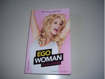Ego Woman - Carolina Gynning