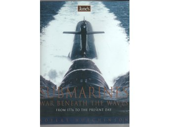 Jane's Submarines - War beneath the Waves from 1776 to the Present Day