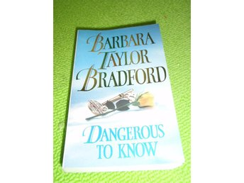 Barbara Taylor Bradford - Dangerous to know - Norsjö - Barbara Taylor Bradford - Dangerous to know - Norsjö