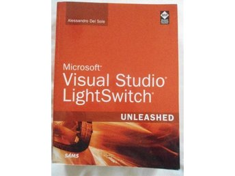 Visual Studio LightSwitch Unleashed Alessandro Del Sole