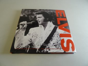 Elvis - The illustrated biography