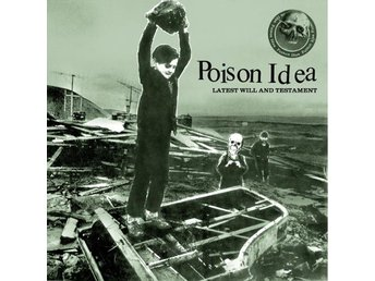 Poison Idea: Latest Will And Testament (Vinyl LP)